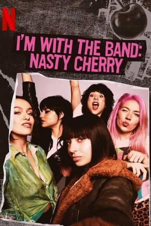 Film Mam swój zespół: Nasty Cherry online